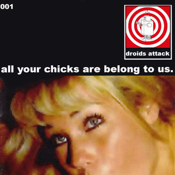 All Your                                                           Chicks are                                                           Belong to Us