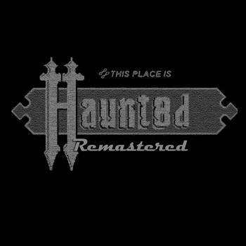 This Place Is Haunted Remastered