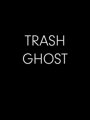 Trash ghost